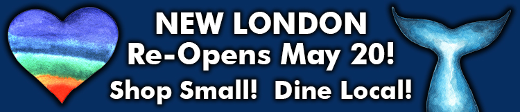 New London Businesses Re-Open May 20th!